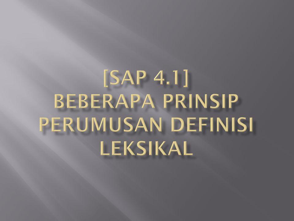[sap 4.1] Beberapa Prinsip Perumusan Definisi Leksikal